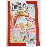 Libro Alegria Fe Y Esperanza Maria Ines Casala Catequesis