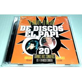 Lo Nuevo Y Lo Mejor De Discos El Papi 20 Grandes Hits Cd