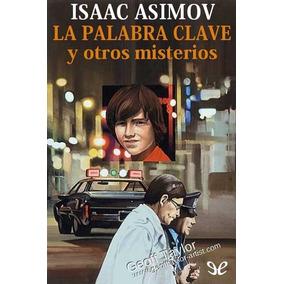 La Palabra Clave Y Otros Misterios Isaac Asi Libro Digital