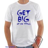 Camiseta Academia Get Big Or Die Trying