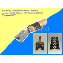 Kit Riscador/frisador De Pneus E Borracha Voltagem 220v