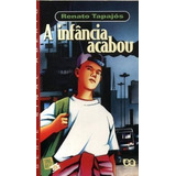 Livro A Infancia Acabou Renato Tapajos