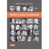 Modelos Y Teorias En Enfermeria Alligood 8ed Nuevo!