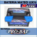 Bateria Para Auto 12x75 Mateo Naftero Gnc Diesel