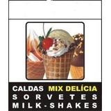 Receita Calda Mix De Sorvete Expresso E Milk Shake