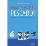 ¿cuánto Vale Tu Pescado? (social Media); Alejandro Ambrad C