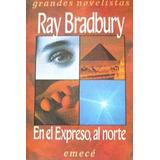 En El Expreso, Al Norte (1a Ed Nuevo) Ray Bradbury