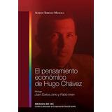 A Serrano Mancilla - El Pensamiento Económico De Hugo Chavez