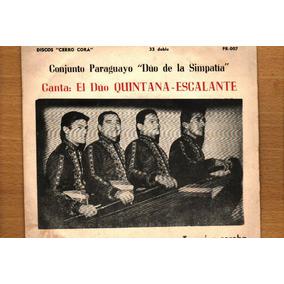 Paraguayo Duo De La Simpatia Quintana Escalante Mini Vinilo