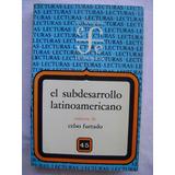 El Subdesarrollo Latinoamericano - Celso Furtado