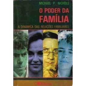 O Poder Da Família A Dinâmica Das Relações Familiares