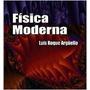 Libro Fisica Moderna Arguello Ed.4 Año-2004- Fisica