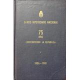 75 Años Construyendo La Republica - Banco Hipotecario