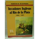 Invasiones Inglesas Al Río De La Plata 1806- 1807. Nuevo.