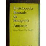 Enciclopedia Ilustrada De Fotografía Amateur.