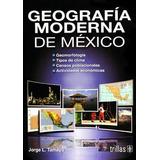 Geografia Moderna De Mexico 13/ed - Tamayo / Trillas