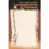 Conquista Divina De Michoacan; Clezio Jean, Mar Envío Gratis