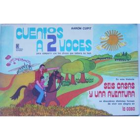 Cuentos A 2 Voces: Seis Casas Y Una Aventura / Aaron Cupit