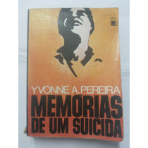 Livro: Memorias De Um Suicida Yvonne A Perreira = Sebocorres
