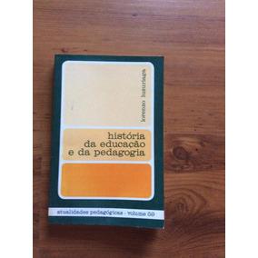 Livro:história Da Educação E Da Pedagogia - Lorenzo Luzuruia