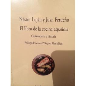 El Libro De La Cocina Española Gastronomía Historia