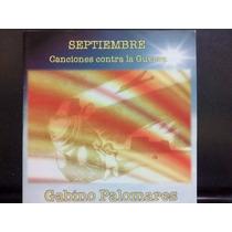 Gabino Palomares Septiembre Canciones Contra La Guerra Ed Mx