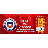2 Entradas Partido Chile - Uruguay