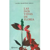 Las Dos Vidas De Floria Por Laura Martinez-belli Nuevo