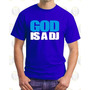 Camisetas Algodon Personalizada Todas Las Tallas God Is A Dj