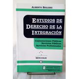Biglieri, Alberto - Estudios De Derecho De La Integración.