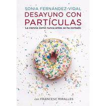 Libro: Desayuno Con Particulas - Sonia Fernandez-vidal - Pdf