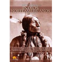 Libro Breve Historia De Los Indios Norteamericanos - Nuevo