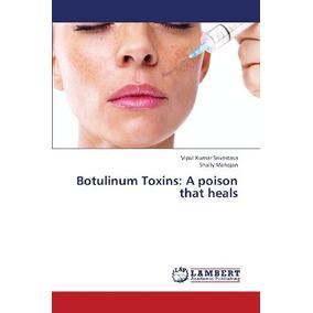 Botulinum Toxins: A Poison That Heals; Srivasta Envío Gratis