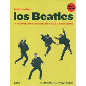 Todo Sobre Los Beatles / Guesdon Y Margotin (envíos)
