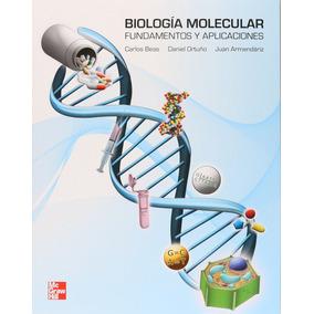 Biologia Molecular Fundamentos Y Aplicaciones - Beas +regalo