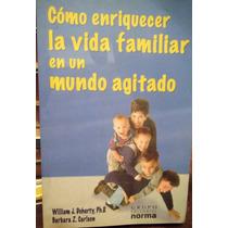Cómo Enriquecer La Vida Familiar En Un Mundo Agitado W Doher