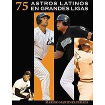 Libro 75 Astros Latinos En Grandes Ligas - Nuevo