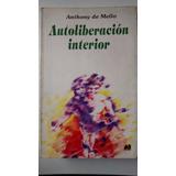 Autoliberacion Interior - Anthony De Mello - Libro Usado