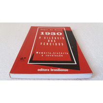 Livro 1930 O Silêncio Dos Vencidos: Memória, História E...