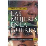 Libro, Las Mujeres En La Guerra De Patricia Lara S.