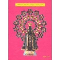Livro Santos Populares Do Brasil Vários Autores