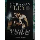 Corazon De Rey. Maravilla Martinez. Ed Planeta