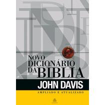 Novo Dicionario Da Biblia De Jonh Davis Revisado E Ampliado