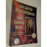Un Grito Desesperado C. Cuauhtémoc Sánchez , 1994 Subrayado