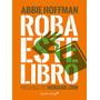 Roba Este Libro - Abbie Hoffman - Nuevo!!