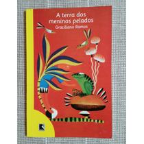 Livro A Terra Dos Meninos Pelados - Graciliano Ramos