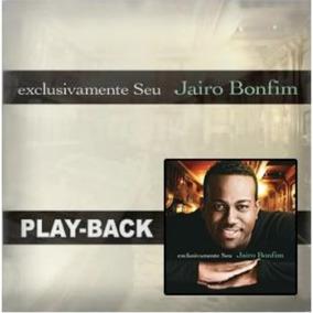 Playback Jairo Bonfim - Exclusivamente Seu [original]