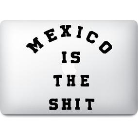 Mexico Is The Shit Mac Pc Coche Sticker Vinil