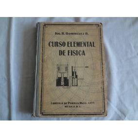 Curso Elemental De Física, Ing. R.domínguez R. 1942, Porrúa