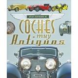 Atlas Ilustrado De Coches Muy Antiguos; Juan Pablo Ruiz Pal